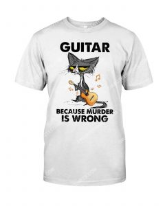 [Amazing mariashirts] cat guitar because murder is wrong shirt