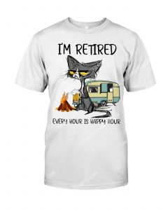 Amazing cat i'm retired every hour is happy hour shirt