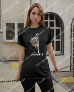 Amazing cat lover ew people shirt