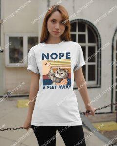 Amazing cat nope 6 feet away vintage shirt