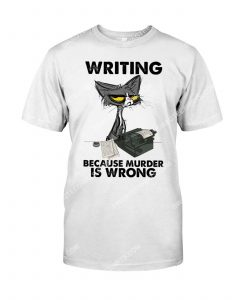 Amazing cat writting because murder is wrong shirt