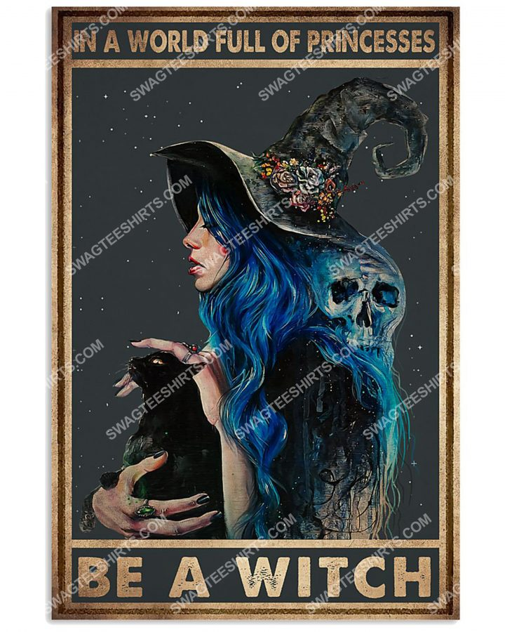 [Amazing mariashirts] in a world full of princesses be a witches witch poster