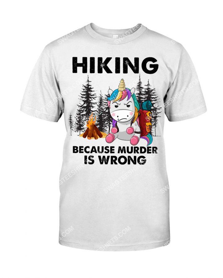 [Amazing mariashirts] unicorn hiking because murder is wrong shirt