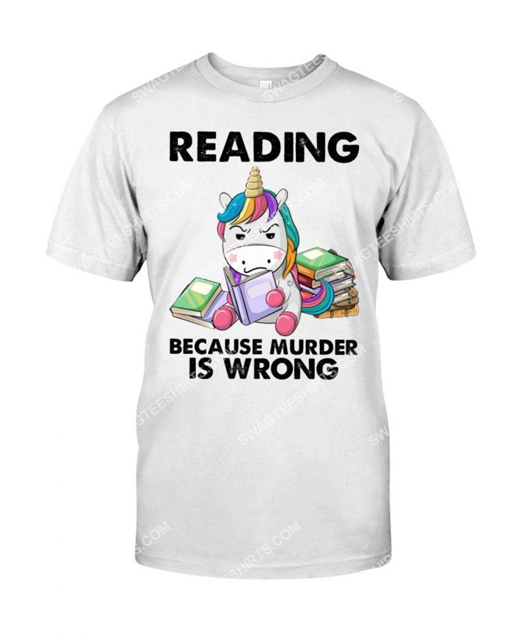 [Amazing mariashirts] unicorn reading because murder is wrong shirt