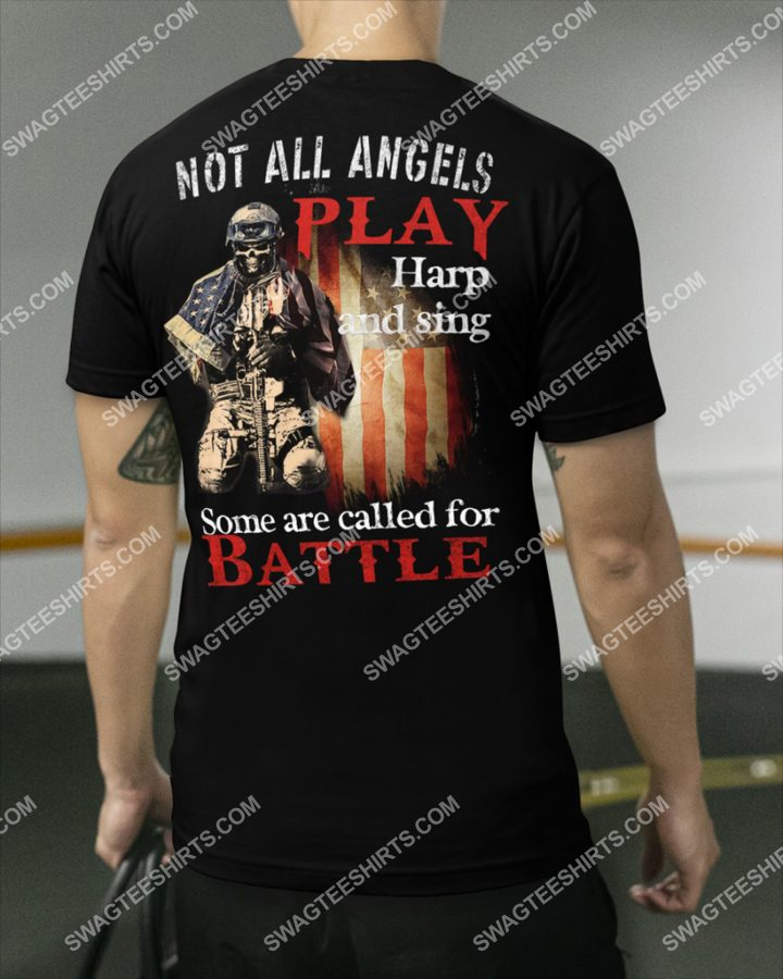Amazing veteran not all angels play the harp and sing some are called to battle shirt