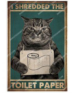 [Amazing mariashirts] vintage cat i shredded the toilet paper poster
