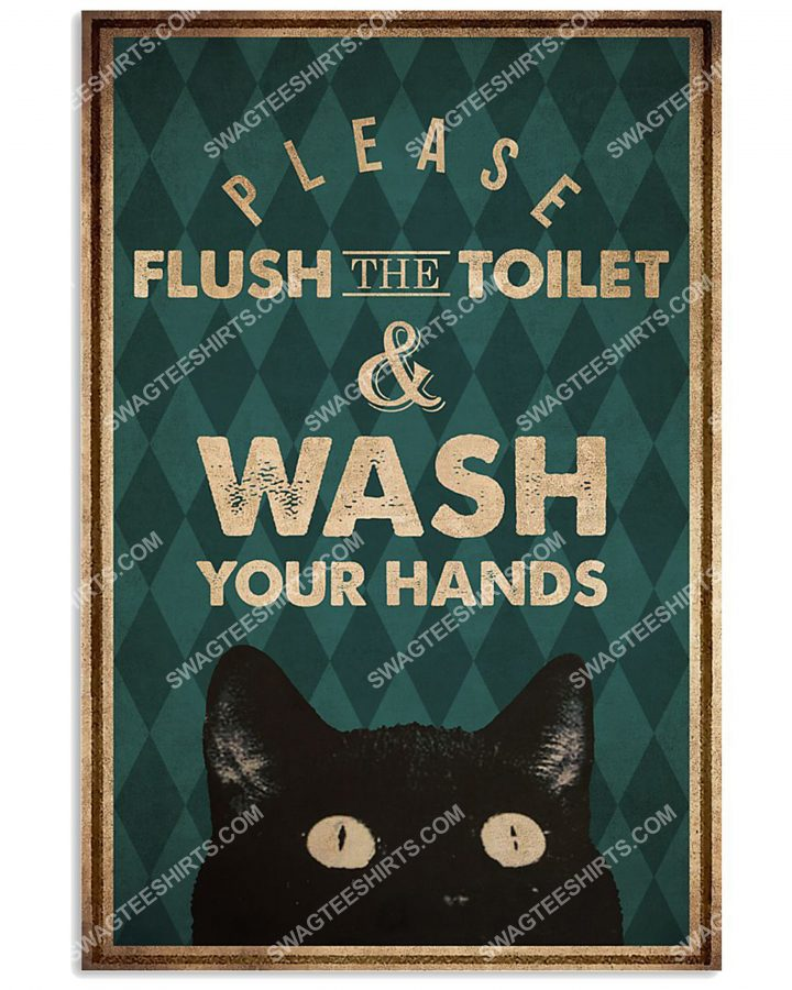 [Amazing mariashirts] vintage cat please flush the toilet and wash your hands poster