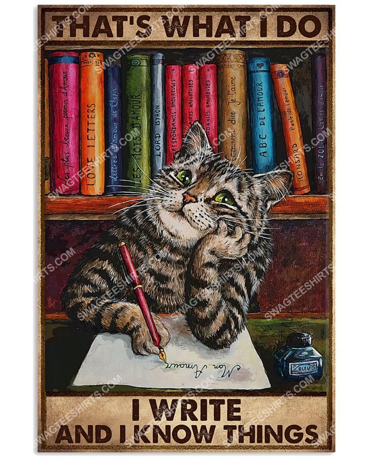 [Amazing mariashirts] vintage cat that's what i do i write and i know things poster