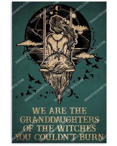 [Amazing mariashirts] vintage we are the granddaughters of the witches you couldn't burn poster