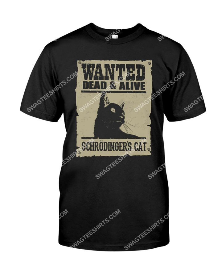 Amazing wanted dead and alive schrodingers cat shirt