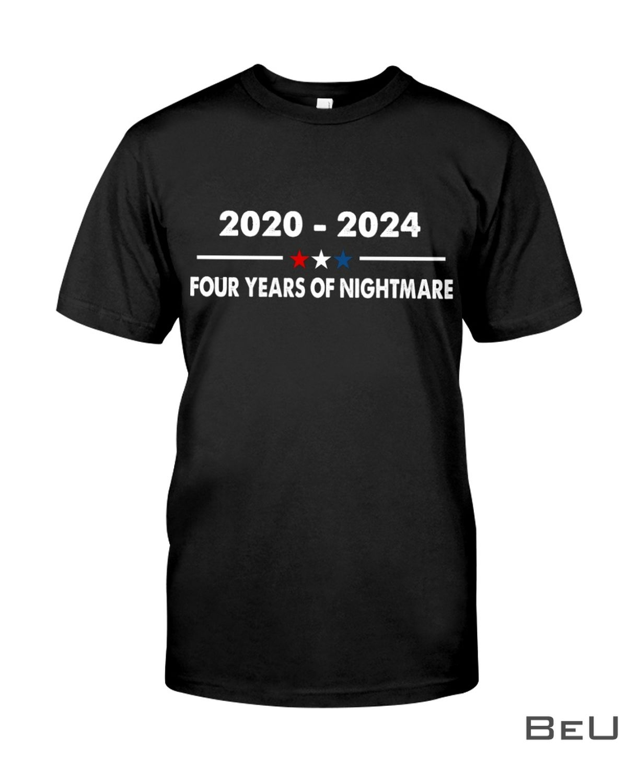 2020-2024 Four Years Of Nightmare Shirt, hoodie