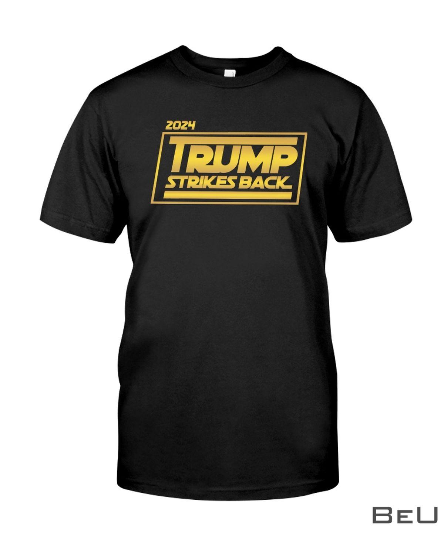 2024 Trump Strikes Back Shirt, hoodie