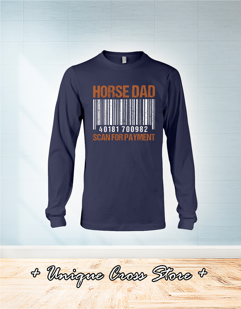 Barcode Horse Dad Scan For Payment Shirt