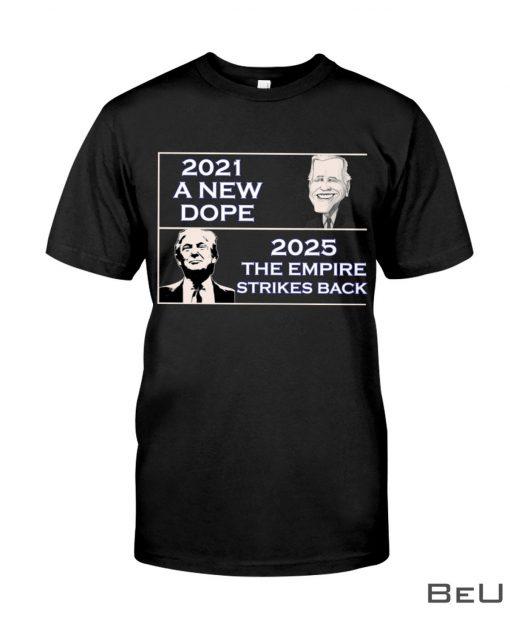 Biden 2021 A New Dope Trump 2025 The Empire Strikes Back, hoodie