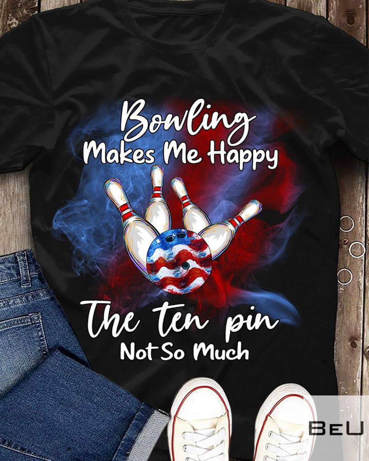 Bonling Makes Me Happy The Ten Pin Not So Much Shirt, hoodie