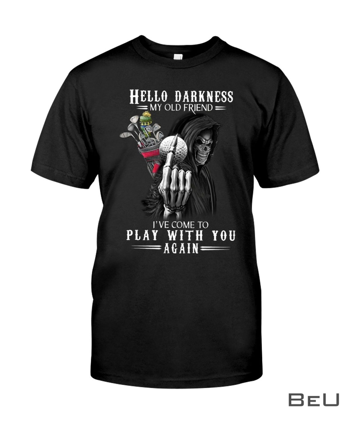 Golf Hello Darkness My Old Friend I've Come To Talk With You Again Shirt, hoodie, tank top