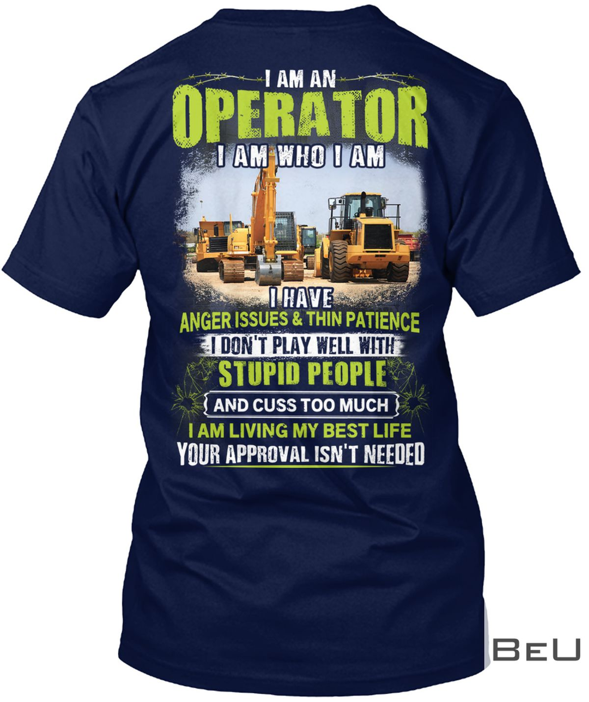 I Am An Operator I Am Who I Am I Have Anger Issues & Thin Patience Shirt, hoodie