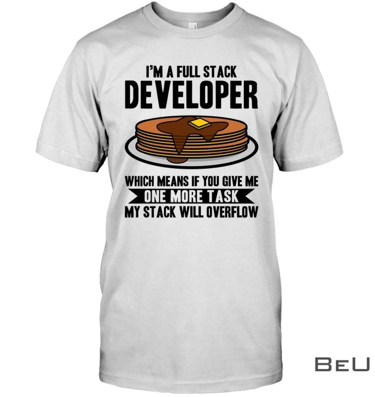 I'm A full Stack Developer Overflow Shirt, hoodie, tank top