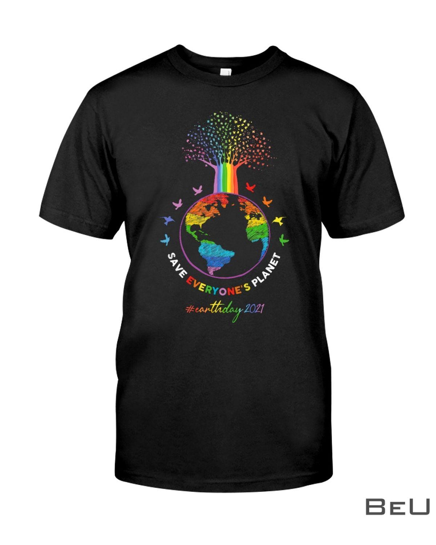 LGBT Save Everyone's Planet Shirt, hoodie, tank top