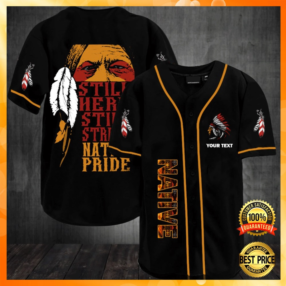 [DISCOUNT] PERSONALIZED STILL HERE STILL STRONG NATIVE PRIDE BASEBAL JERSEY