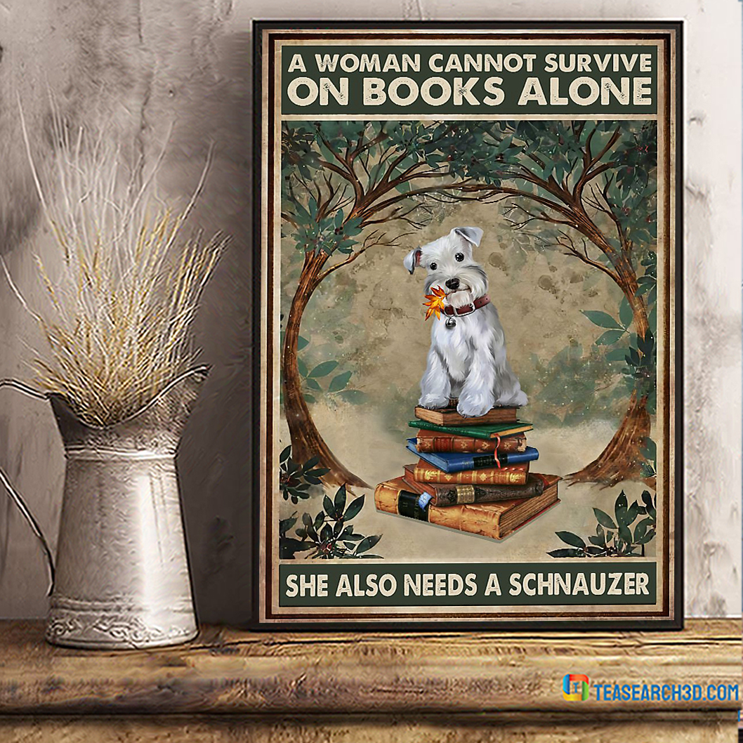 Schnauzer a woman cannot survive on book alone poster