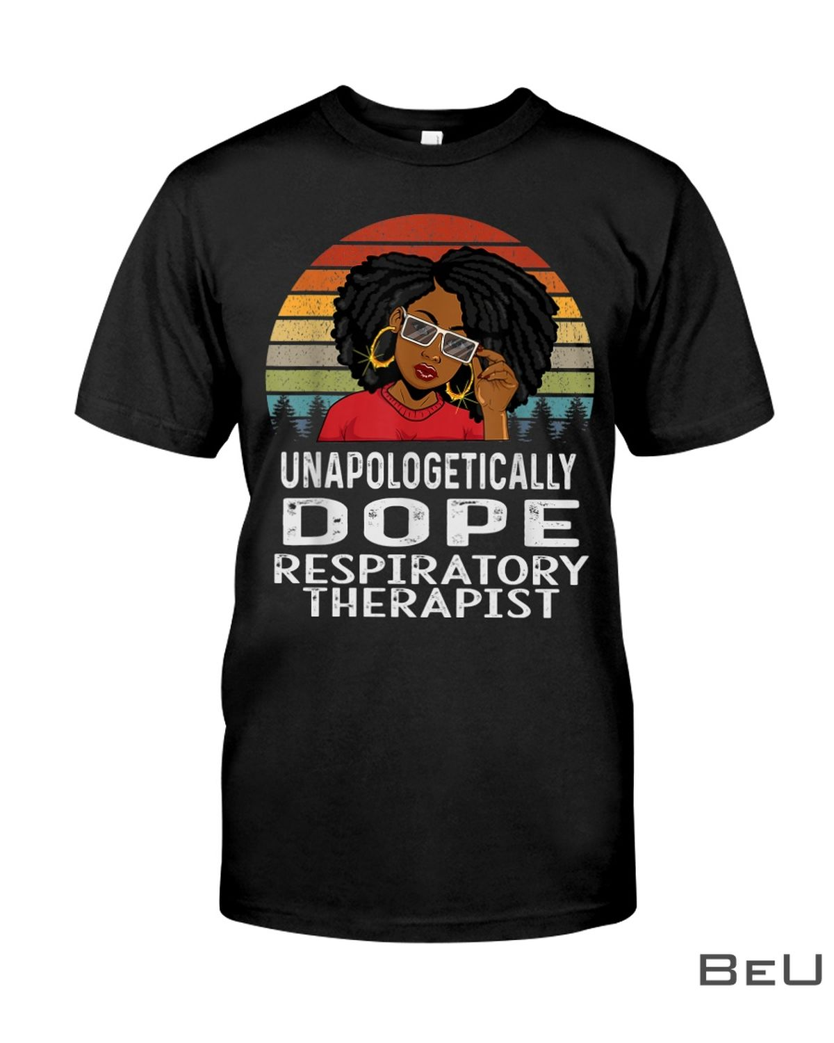 Unapologetically Respiratory Therapist Black Girl Shirt, hoodie, tank top