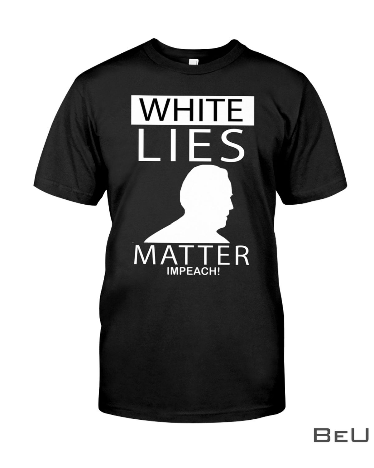 White Lies Matter Impeach Anti Biden Shirt, hoodie
