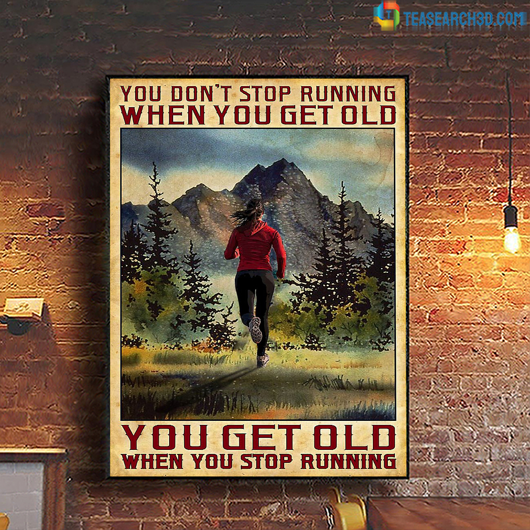 Woman You Don't Stop Running When You Get Old Poster