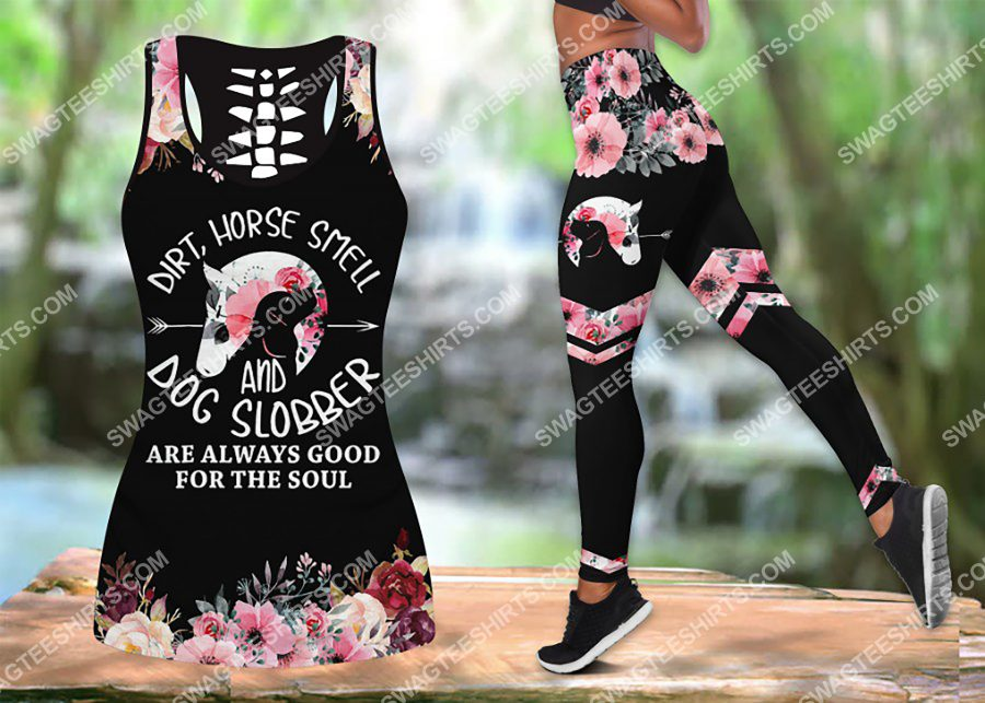 [Amazing owndesignshirt] floral dirt horse smell and dog slobber are always good for the soul set sports outfit