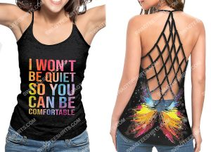 [Amazing owndesignshirt] i wont be quiet so you can be comfortable all over printed strappy back tank top