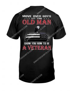 [Amazing mariashirts] move over boys this old man show you how to be veteran american flag shirt