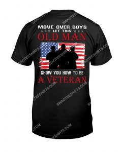 [Amazing mariashirts] move over boys this old man show you how to be veteran shirt