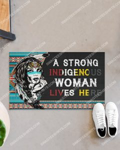 [Amazing swagtshirt] native american a strong indigenous woman lives here doormat