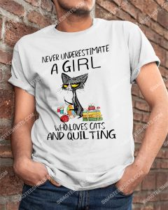 [Amazing mariashirts] never underestimate a girl who loves cats and quilting shirt