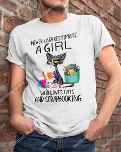 [Amazing mariashirts] never underestimate a girl who loves cats and scrapbooking shirt