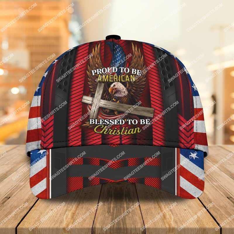 Amazingswagteeshirt]  proud to be american blessed to be christian classic cap