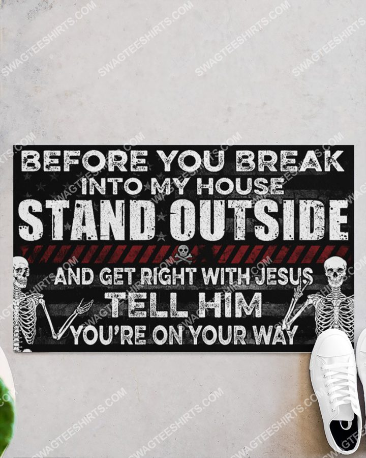 [Amazing swagtshirt] skull before you break into my house stand outside and get right with Jesus doormat
