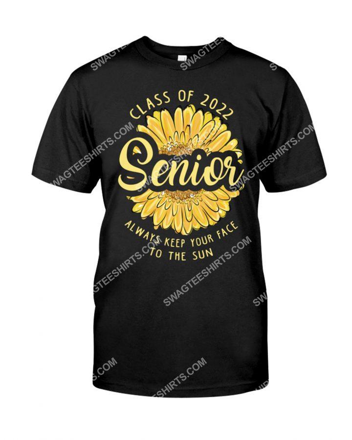 [Amazing mariashirts] sunflower class of 2022 senior always keep your face to the sun shirt