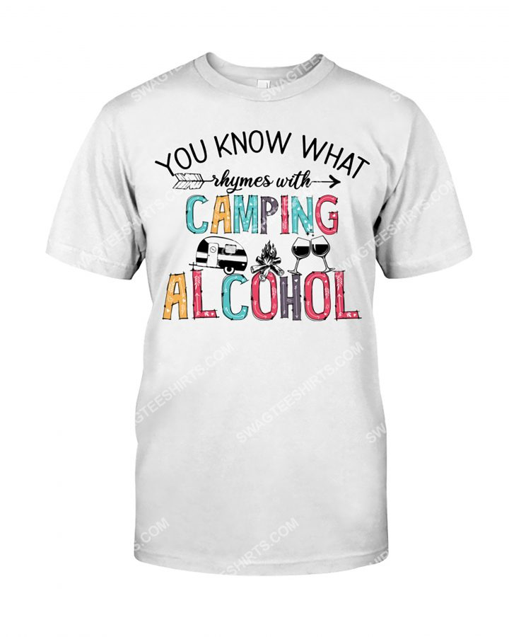 [Amazing mariashirts] you know that rhymes with camping alcohol shirt