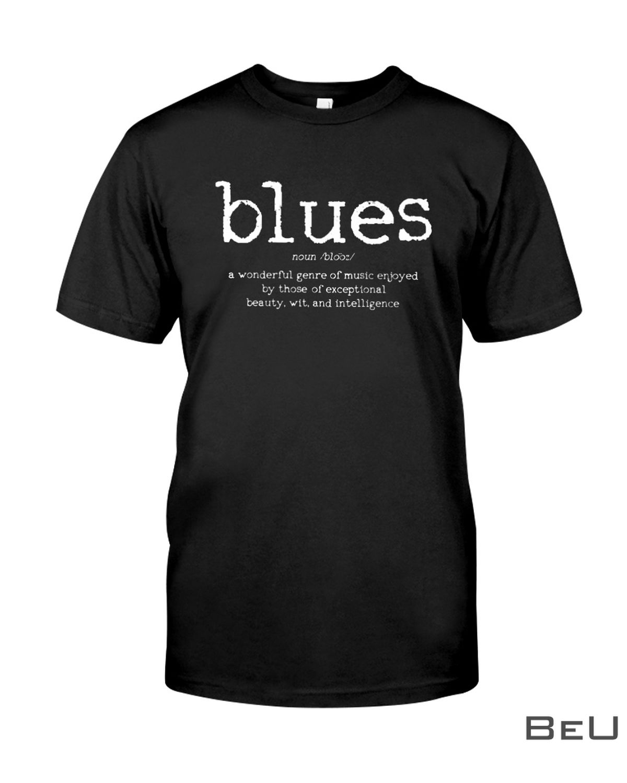 Blues Definition A Wonderful Genre Of Music Enjoyed Shirt, hoodie, tank top