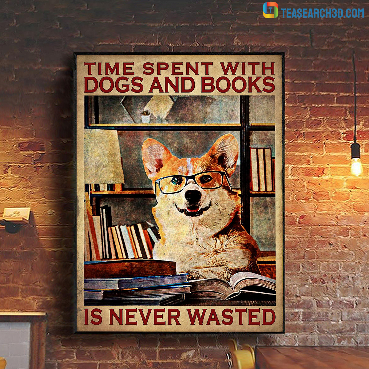 Corgi Time spent with dogs and books is never wasterd poster