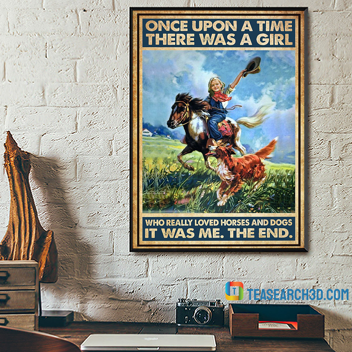 Cowgirl once upon a time there was a girl who really loved horses and dogs poster