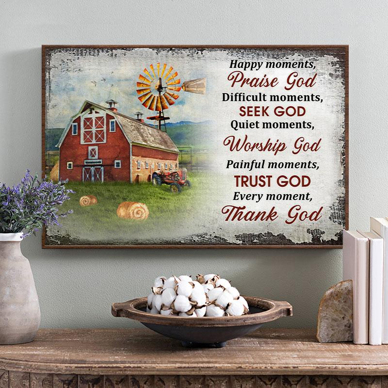 Happy Moments Praise God Difficult Moments Seek God Quiet Moments Poster