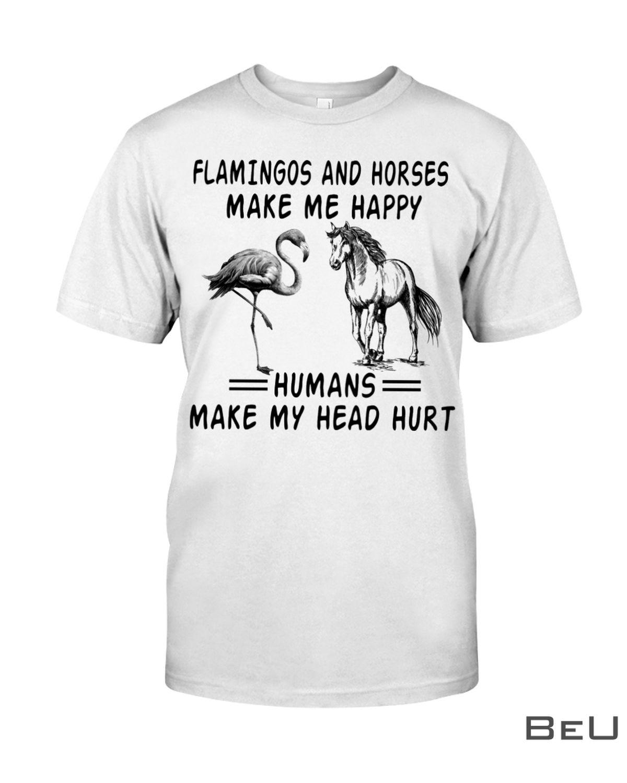 Horse and Flamingo Make Me Happy Humans Make My Head Hurt Shirt, hoodie, tank top
