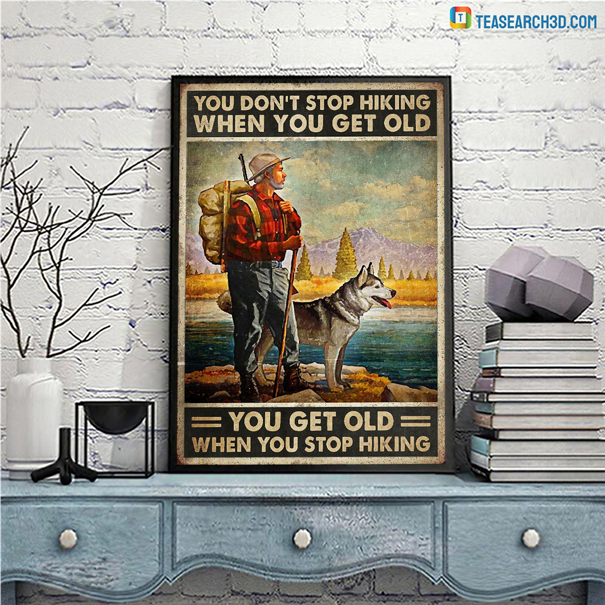 Husky dog you don't stop hiking when you get old poster
