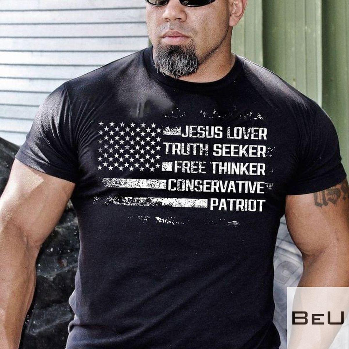 Jesus Lover Truth Seeker Free Thinker Conservative Patriot Shirt, hoodie, tank top