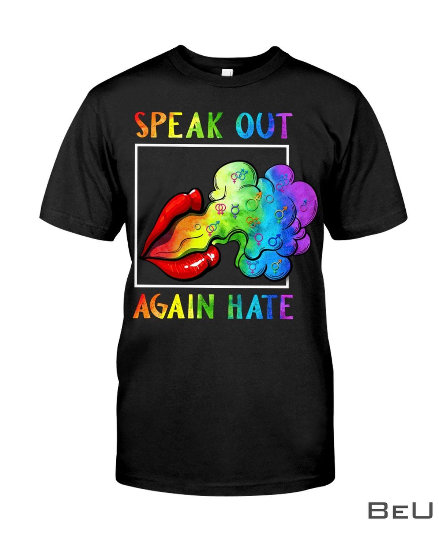 LGBT Speak Out Again Hate Shirt, hoodie, tank top