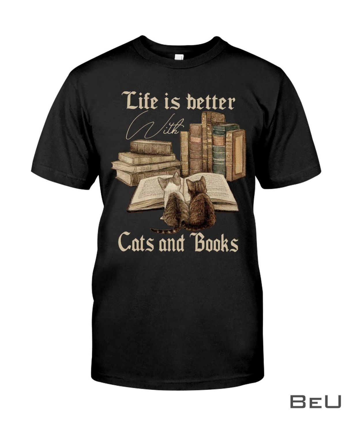 Life Is Better With Cats And Books Shirt, hoodie, tank top