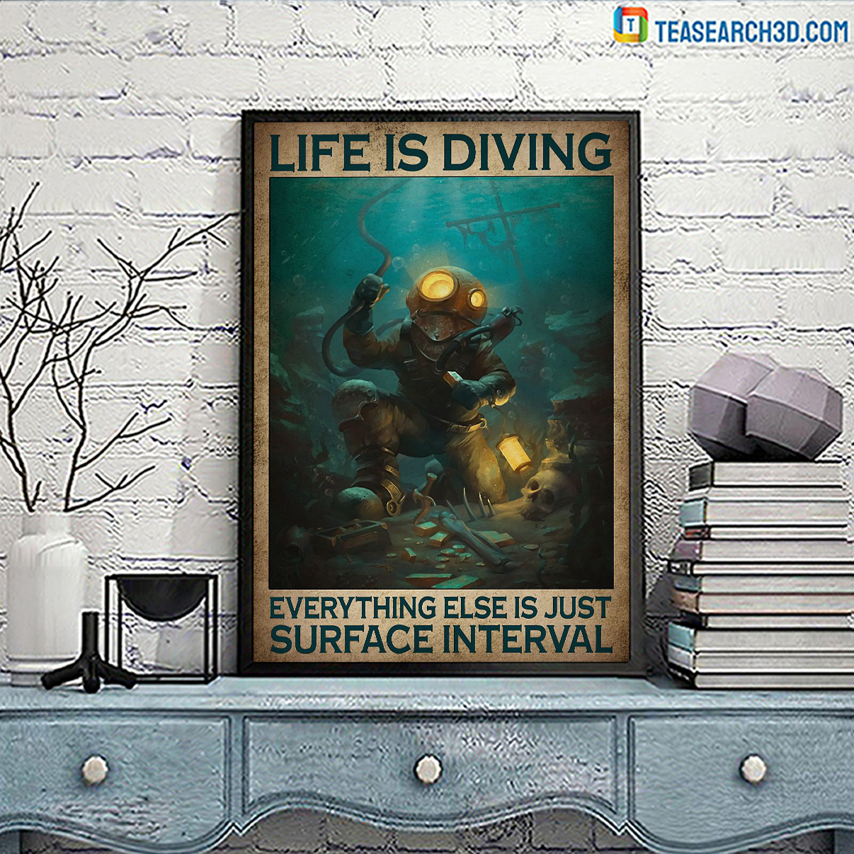 Life is diving everything else is just surface interval poster