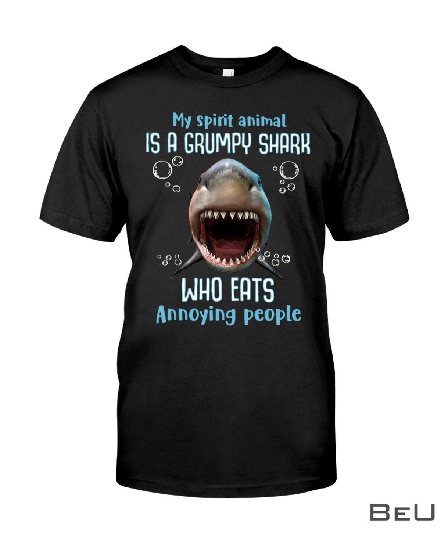 My Spirit Animal Is A Grumpy Shark Who Eats Annoying People Shirt, hoodie, tank top